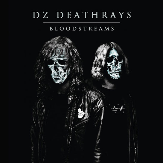 DZ Deathrays – Bloodstreams