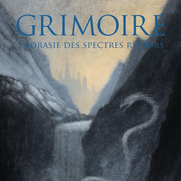Grimoire - L'aorasie des spectres rêveurs