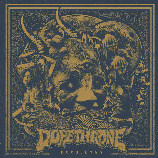 Dopethrone – Hochelaga